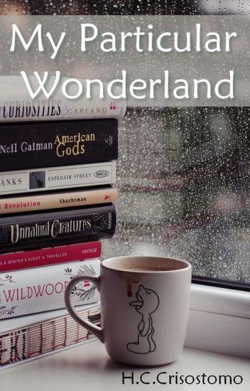My particular Wonderland