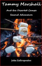 Tammy Marshall and the Deserted Camps - Second Adventure by homerunnn