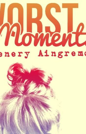 Worst Moments