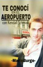 """""""Te conocí en el aeropuerto"""" con Kendall Schmidt♥ by MarieBurge"""