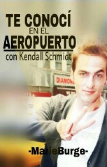 """""""Te conocí en el aeropuerto"""" con Kendall Schmidt♥"""