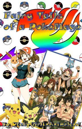 Fairy Tails of a PokéMage (Pokémon/Fairy Tail X Reader) by OtakuGirlInAnimeland