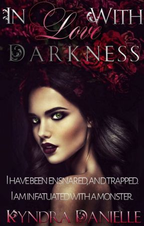 In love with Darkness #Wattys2019 by KyndraDanielle