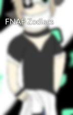 FNAF Zodiacs by Hawkfrost13