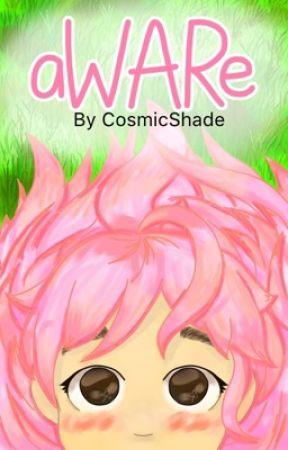 Aware  by Cosmicshade