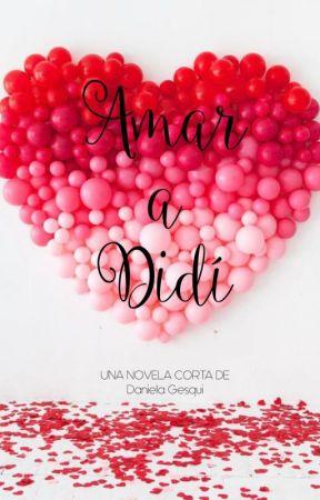Amar a Didí - (Completa) by DanielaGesqui
