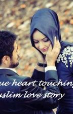 True heart touching Muslim love story by Fairy3Doll