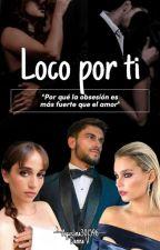 Loco por ti ▣ Aguslina by Aguslina301596