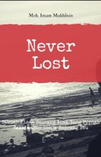 """""""NEVER LOST"""" by Mohimammukhlisin"""