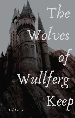 The Wolves of Wullferg Keep by TheBlueShoeSkidoo