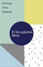 Et les pyjamas bleus by lanam134