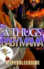 A Thugs Baby Mama  by Mypenbleedsink