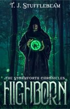 HIGHBORN (The Stormforth Chronicles) by JStuff