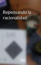 Repensando la racionalidad by MariaSoledadNatali91