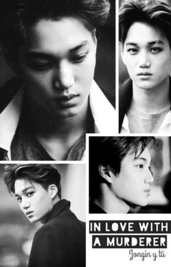 In love with a murderer. »Jongin y tú«