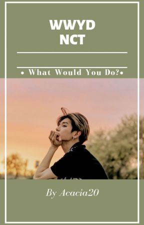 WWYD NCT  (What Would You Do)  by ACACIA20