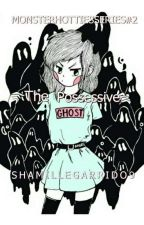 The Possesive Ghost by HumanWrites21
