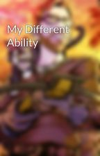 My Different Ability by sigrist