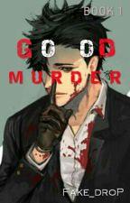 Go Do Murder by Fake_Drop