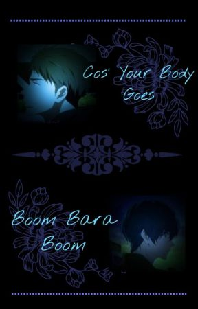 Cos Your Body Goes Boom Bara Boom by Tillyalf427
