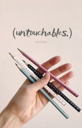 Untouchables.  by SilentCalling