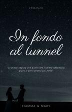 In fondo al tunnel by SapphireDreamss