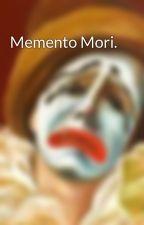 Memento Mori. by FrancisMarieArouet
