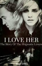 i love her // dramione by POSEIDONDREA