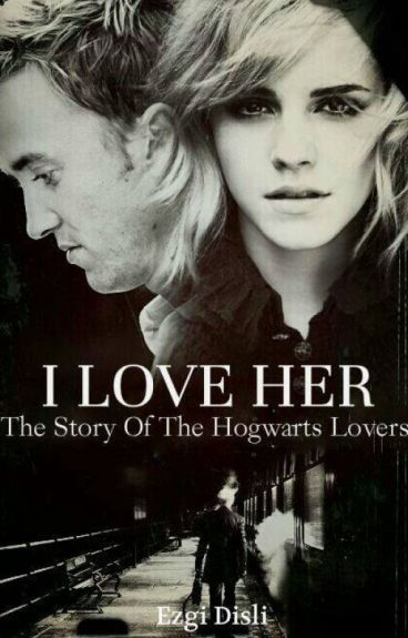 i love her // dramione