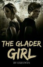 The Glader Girl ✔ by Badwolf0607