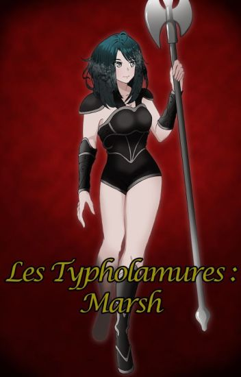 Les Typholamures : Marsh