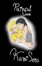 Painful Love | KamiSero by Canadian_Shoto_flag