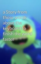 a Story from those words above the keyboard to finish the word faster by ChowaYT