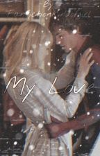 My Love (Peter and Gwen Fanfic) by fanfictionkindofgirl