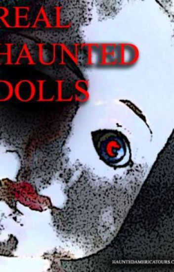 Real Stories Of Haunted Dolls