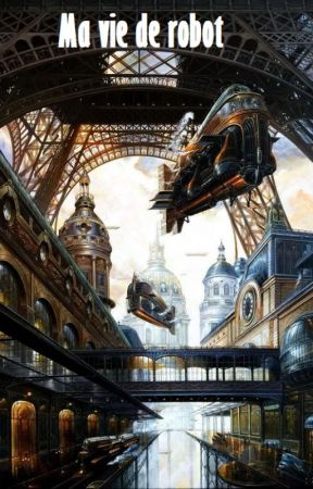 Ma vie de robot by songeur_neuf