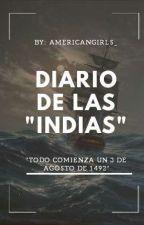 """Diario de """"Las Indias"""" by americangirls_"""