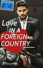 Love In A Foreign Country (BWWM) by UmehitoNekozawa4725