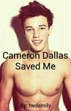 Cameron Dallas Saved Me by twdemily