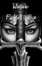 We are Fighter   Rgp by Mika4Black