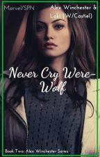 Never Cry Were-Wolf (Loki w/Castiel) by Lone-wolf-fanfics