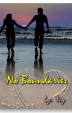 Book 1 No Boundaries (Completed) by angelofdeath_ivy1402