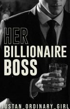 Her Billionaire Boss by justan_ordinary_girl