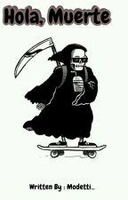 Hola, Muerte. by Modetti_