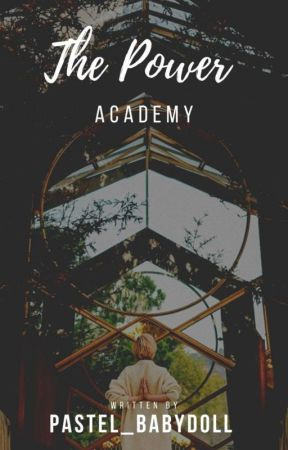 The Power Academy by Pastel_Babydoll