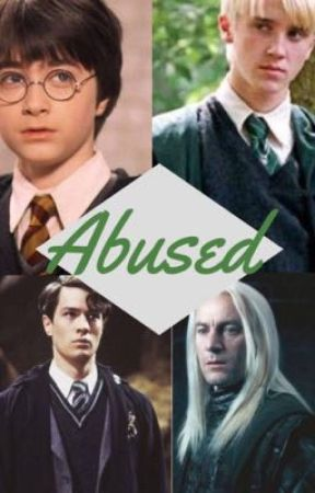 Abused   Harry Potter Fanfiction by Hamiltrash6364