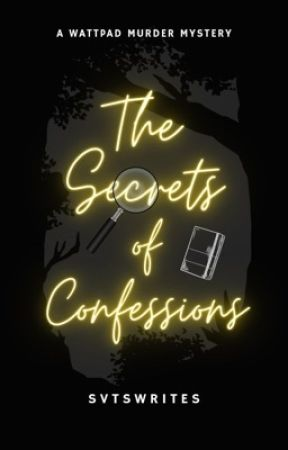 The Secrets of Confessions by SVTSwrites