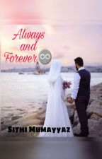 Always and Forever by SithiMumayyazMoosa
