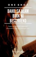 Dahil sa Slumbook ni Bestfriend (One Shot) by lovelySharian