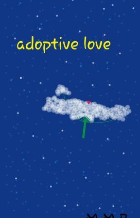 adoptive love by NonyaBeezwax6